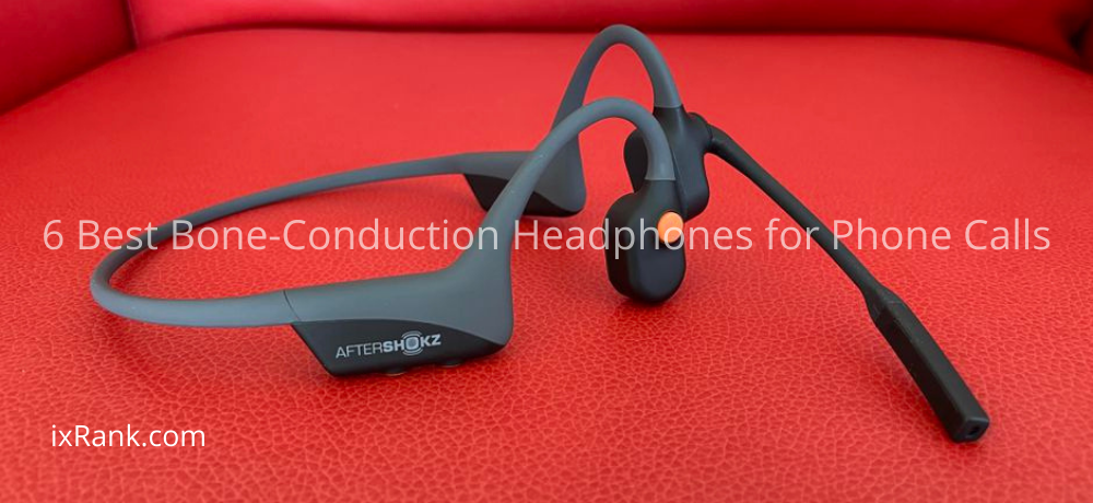 6 Best Bone-Conduction Headphones for Phone Calls