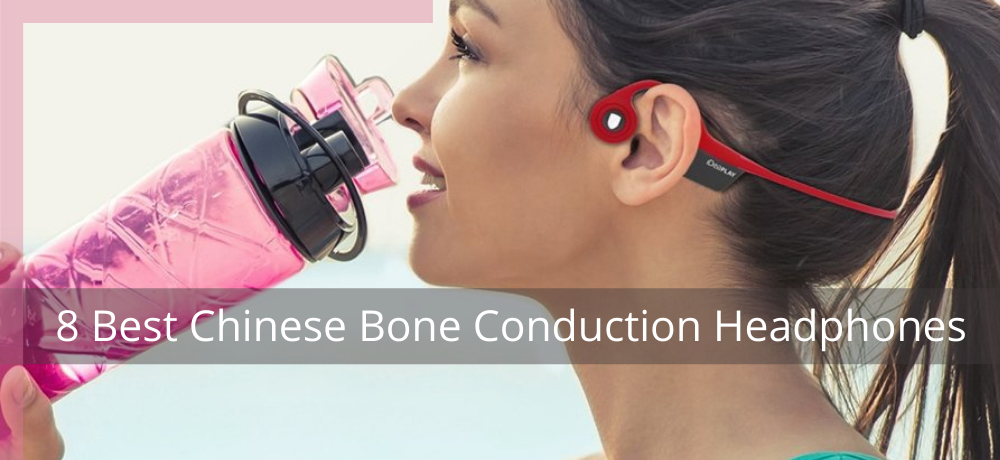 Best Chinese Bone Conduction Headphones