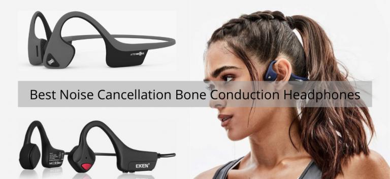 Best Noise Cancellation Bone Conduction Headphones