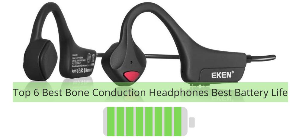 Top 6 Best Bone Conduction Headphones Best Battery Life